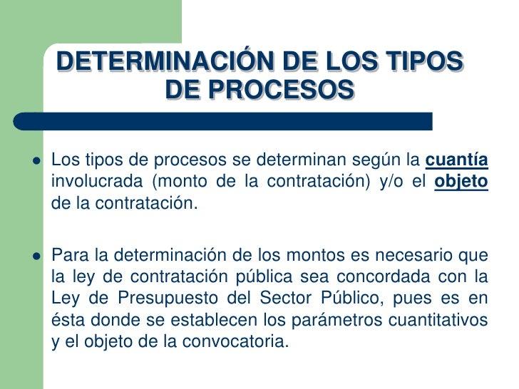 DETERMINACIÓN DE LOS TIPOS          DE PROCESOS   Los tipos de procesos se determinan según la cuantía    involucrada (mo...