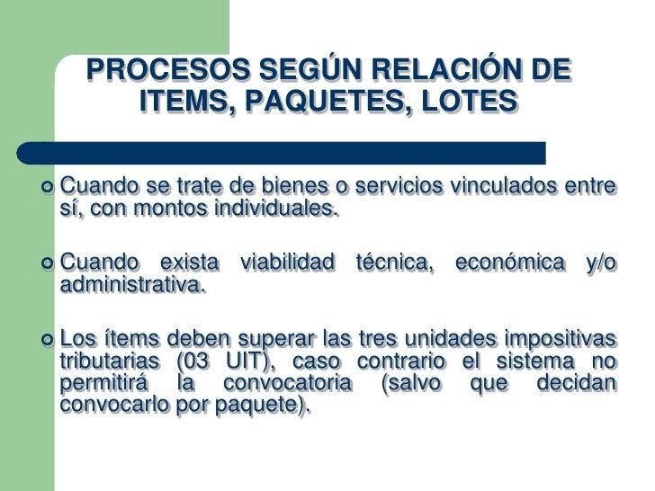 PROCESOS SEGÚN RELACIÓN DE       ITEMS, PAQUETES, LOTES Cuando  se trate de bienes o servicios vinculados entre sí, con m...