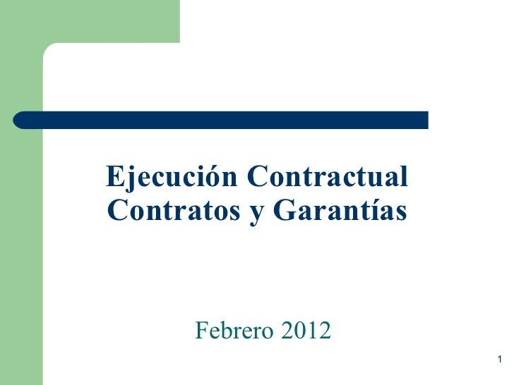 Ejecución Contractual Contratos y Garantías Febrero 2012