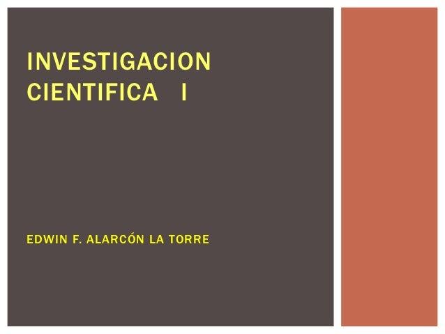 INVESTIGACIONCIENTIFICA IEDWIN F. ALARCÓN LA TORRE