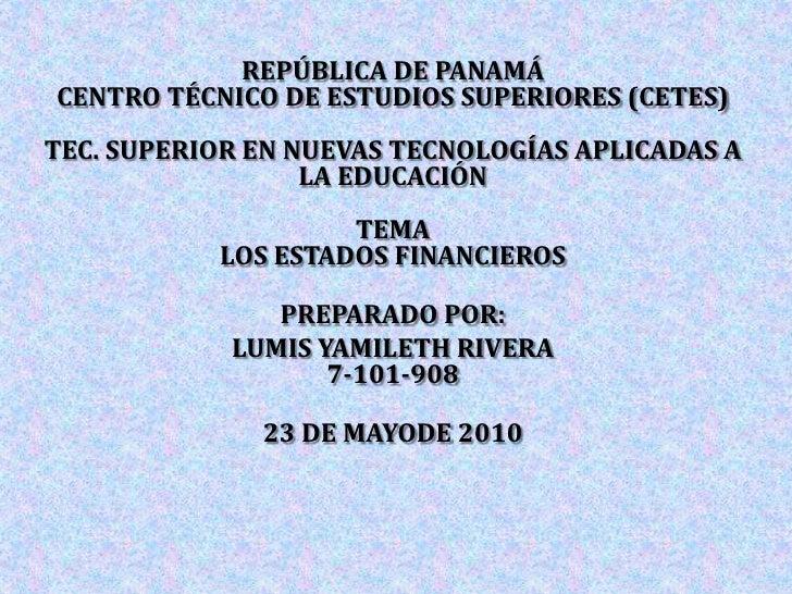 REPÚBLICA DE PANAMÁ CENTRO TÉCNICO DE ESTUDIOS SUPERIORES (CETES)TEC. SUPERIOR EN NUEVAS TECNOLOGÍAS APLICADAS A LA EDUCAC...