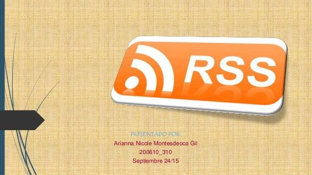 PRESENTADO POR: Arianna Nicole Montesdeoca Gil 200610_310 Septiembre 24/15