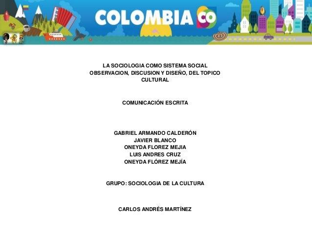 LA SOCIOLOGIA COMO SISTEMA SOCIAL OBSERVACION, DISCUSION Y DISEÑO, DEL TOPICO CULTURAL COMUNICACIÓN ESCRITA GABRIEL ARMAND...
