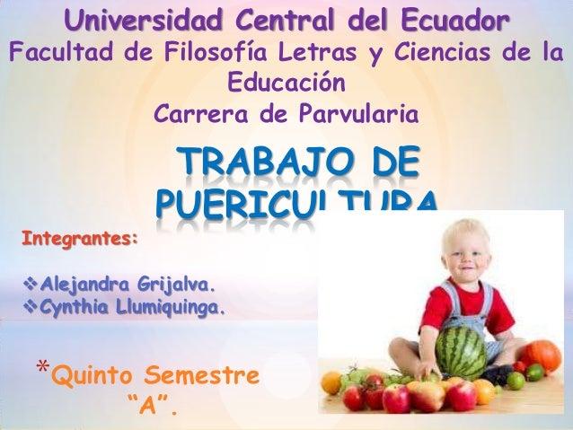 Universidad Central del EcuadorFacultad de Filosofía Letras y Ciencias de laEducaciónCarrera de ParvulariaIntegrantes:Ale...