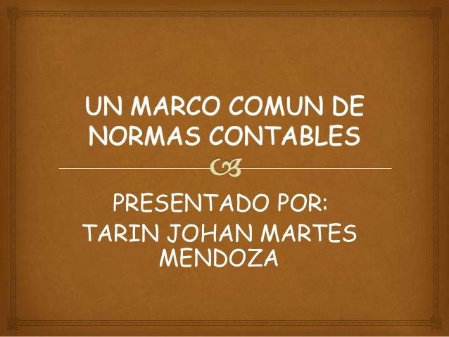PRESENTADO POR:TARIN JOHAN MARTES     MENDOZA