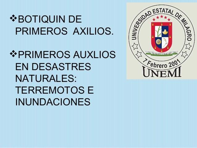 BOTIQUIN DE PRIMEROS AXILIOS.PRIMEROS AUXLIOS EN DESASTRES NATURALES: TERREMOTOS E INUNDACIONES
