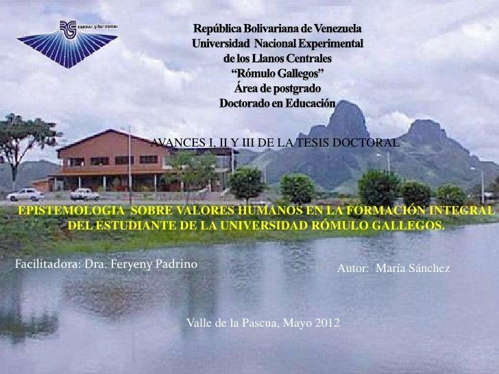 AVANCES I, II Y III DE LA TESIS DOCTORALEPISTEMOLOGIA SOBRE VALORES HUMANOS EN LA FORMACIÓN INTEGRAL      DEL ESTUDIANTE D...