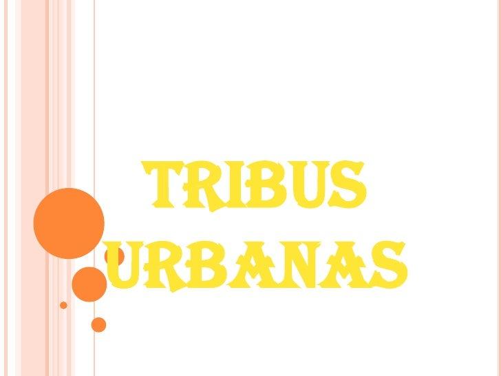 Diapositivas tribus urbanas Slide 2