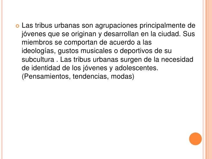Diapositivas tribus urbanas Slide 3