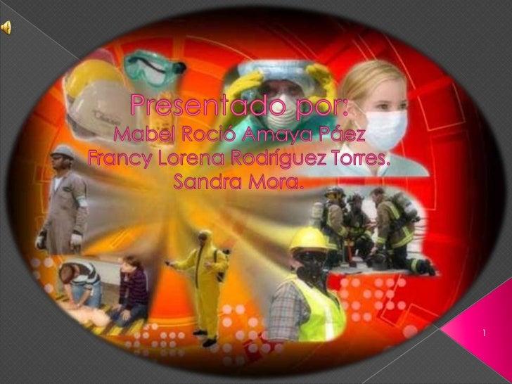 Presentado por: Mabel Roció Amaya Páez Francy Lorena Rodríguez Torres.Sandra Mora.<br />1<br />