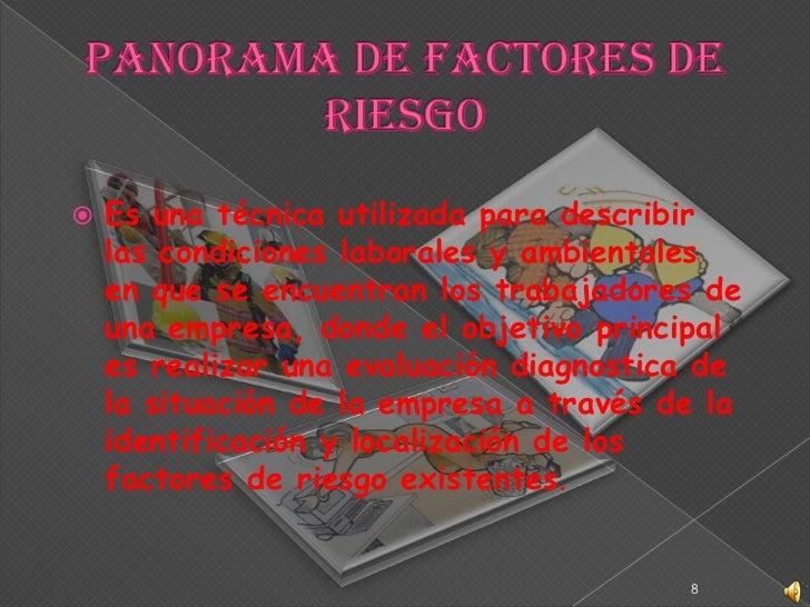 Panorama de Factores de Riesgo<br />Es una técnica utilizada para describir las condiciones laborales y ambientales en que...