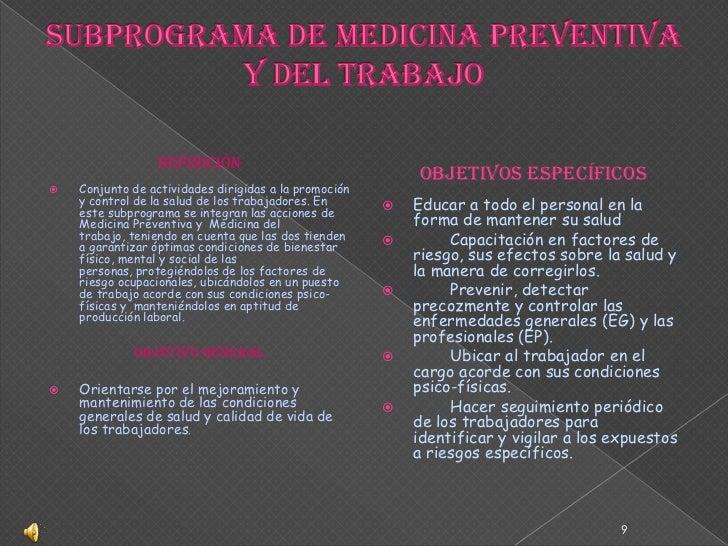 SUBPROGRAMA DE MEDICINA PREVENTIVA Y DEL TRABAJO<br />Definición<br />Conjunto de actividades dirigidas a la promoción y c...