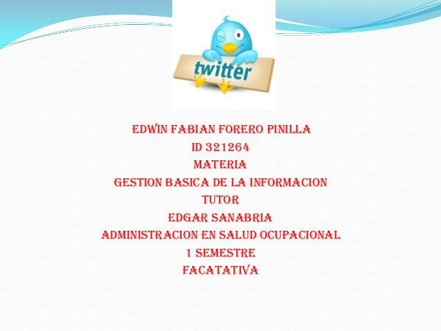 EDWIN FABIAN FORERO PINILLA              ID 321264               MATERIA  GESTION BASICA DE LA INFORMACION                ...