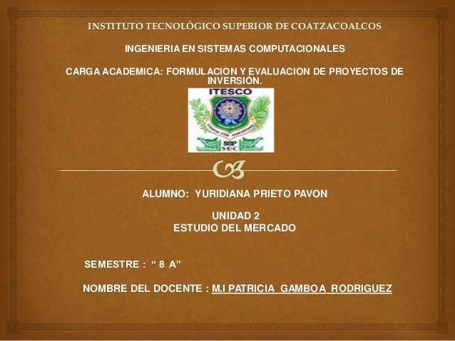 INSTITUTO TECNOLÓGICO SUPERIOR DE COATZACOALCOS          INGENIERIA EN SISTEMAS COMPUTACIONALESCARGA ACADEMICA: FORMULACIO...