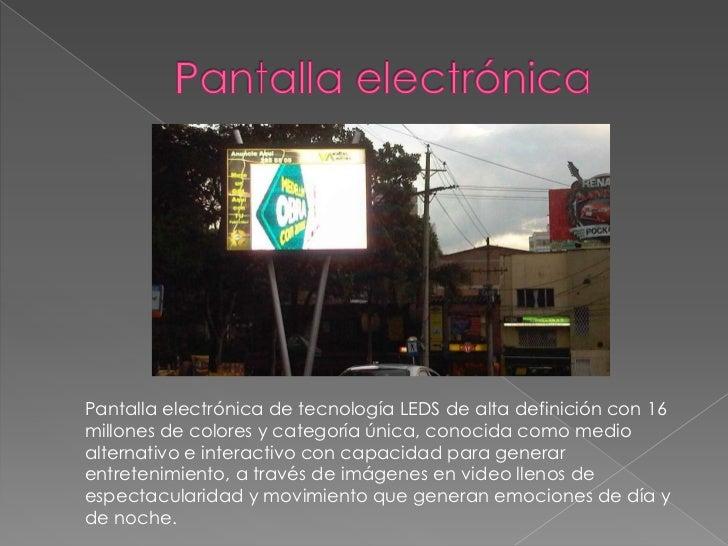 Pantalla electrónica<br />Pantalla electrónica de tecnología LEDS de alta definición con 16 millones de colores y categorí...