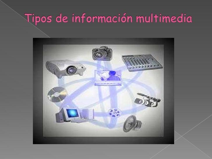 Tipos de información multimedia<br />