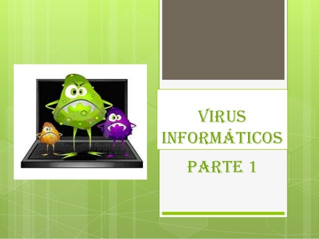 VirusinformáticosParte 1