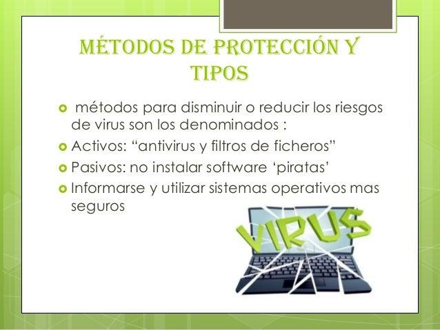 """Métodos de protección ytipos métodos para disminuir o reducir los riesgosde virus son los denominados : Activos: """"antivi..."""