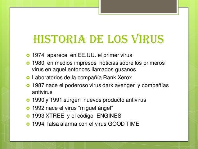 Historia de los virus 1974 aparece en EE.UU. el primer virus 1980 en medios impresos noticias sobre los primerosvirus en...