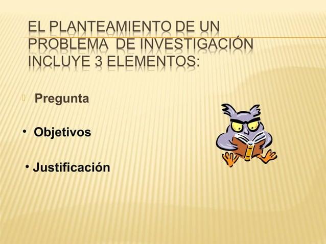    Pregunta• Objetivos• Justificación