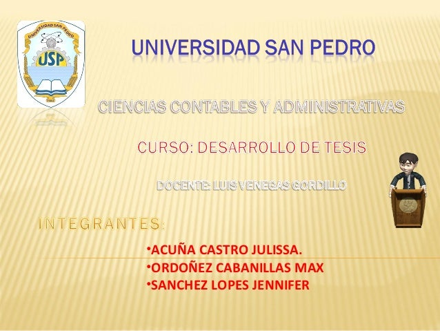 •ACUÑA CASTRO JULISSA.•ORDOÑEZ CABANILLAS MAX•SANCHEZ LOPES JENNIFER