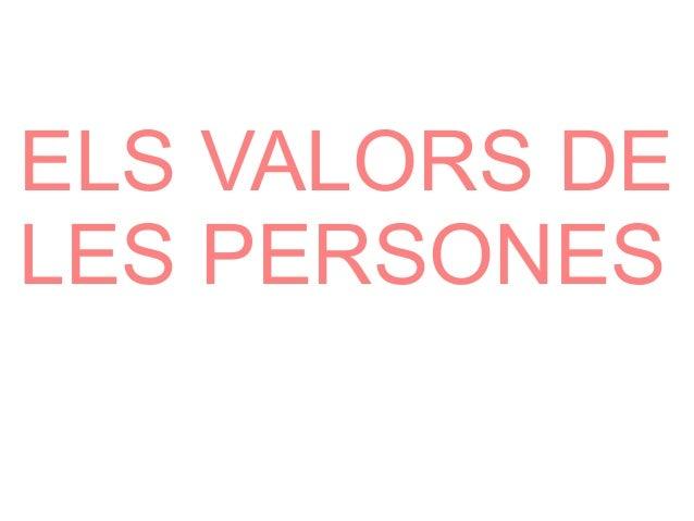 ELS VALORS DELES PERSONES