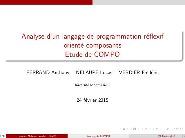 Analyse d'un langage de programmation r´eflexif orient´e composants Etude de COMPO FERRAND Anthony NELAUPE Lucas VERDIER Fr...