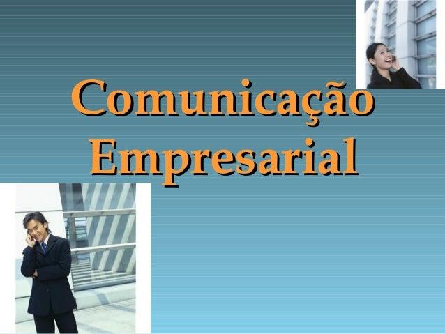 ComunicaçãoComunicação EmpresarialEmpresarial