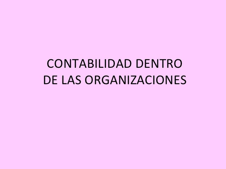CONTABILIDAD DENTRO DE LAS ORGANIZACIONES
