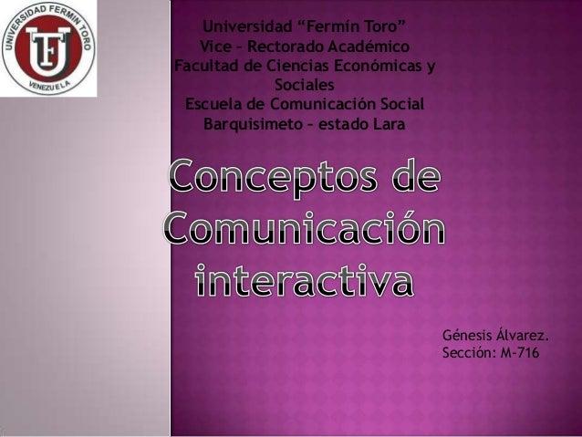 """Universidad """"Fermín Toro"""" Vice – Rectorado Académico Facultad de Ciencias Económicas y Sociales Escuela de Comunicación So..."""