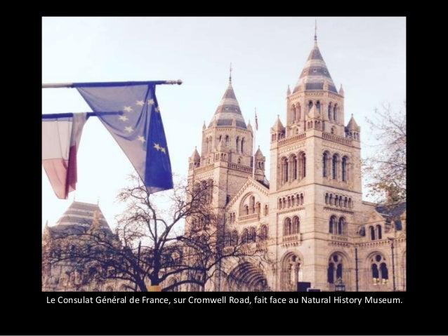Le Consulat Général de France, sur Cromwell Road, fait face au Natural History Museum.
