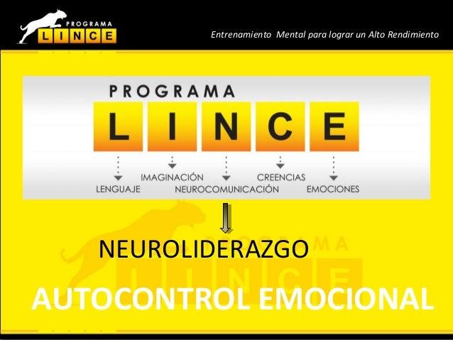 Neuroliderazgo Entrenamiento Mental para lograr un Alto Rendimiento NEUROLIDERAZGO AUTOCONTROL EMOCIONAL