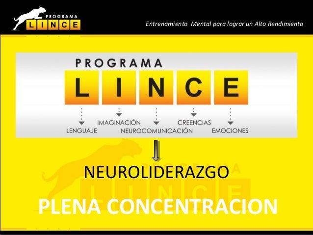 Neuroliderazgo Entrenamiento Mental para lograr un Alto Rendimiento NEUROLIDERAZGO PLENA CONCENTRACION