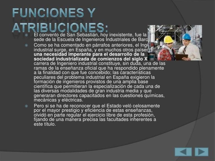    El Ingeniero Industrial estudia el conjunto de    elementos interrelacionados de hombres,    equipos y materiales que ...