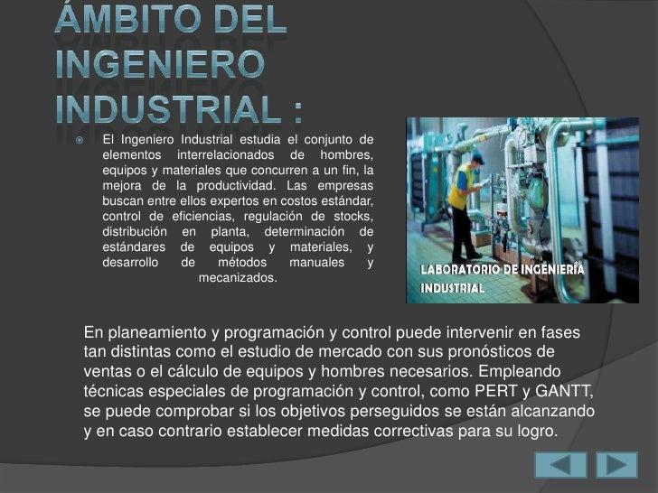 1.- Ingeniería Industrial: es una disciplina de gran     diversidad, sus técnicas se aplican en cualquier     organización...