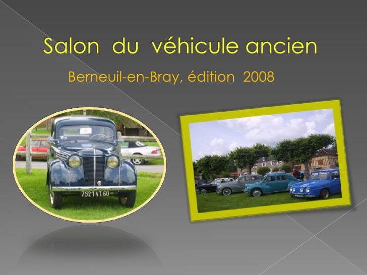 Salon  du  véhicule ancien<br />Berneuil-en-Bray, édition  2008<br />