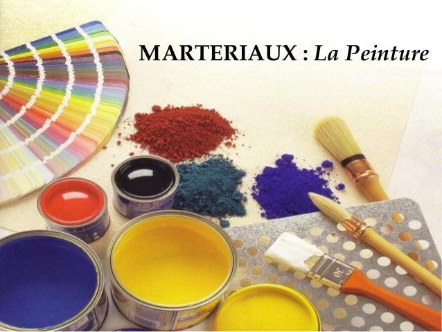 MARTERIAUX: La Peinture