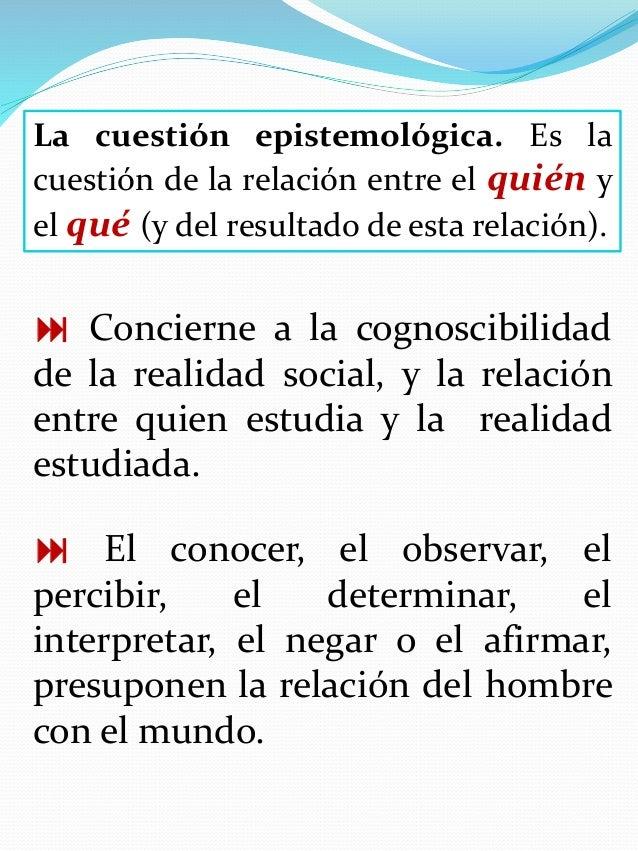 Dobles, Zúñiga y García, positivismo se caracteriza por afirmar que el único conocimiento verdadero es aquel que es produc...