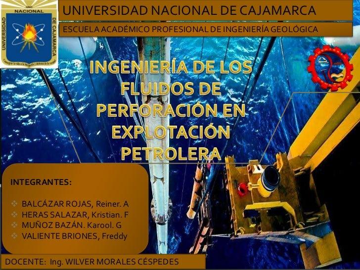 UNIVERSIDAD NACIONAL DE CAJAMARCA               ESCUELA ACADÉMICO PROFESIONAL DE INGENIERÍA GEOLÓGICA INTEGRANTES:    BAL...