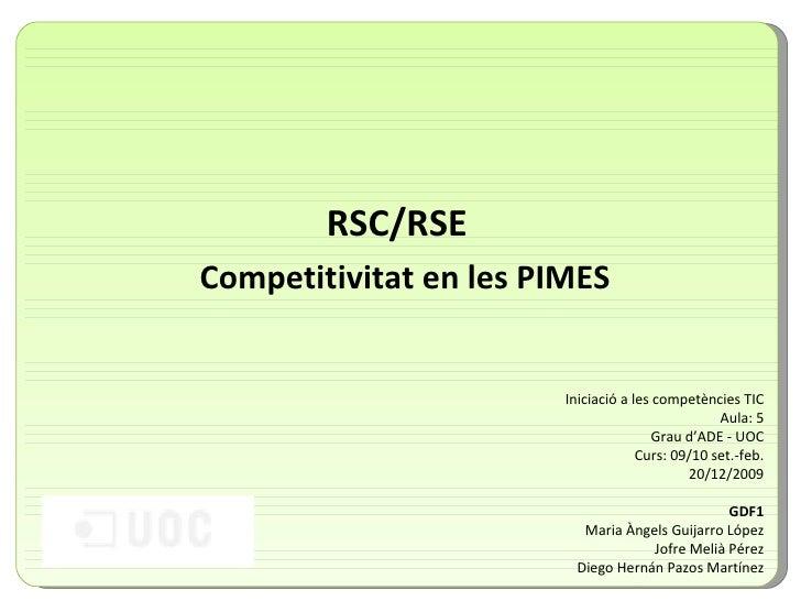 RSC/RSE Iniciació a les competències TIC Aula: 5 Grau d'ADE - UOC Curs: 09/10 set.-feb. 20/12/2009 GDF1 Maria Àngels Guija...