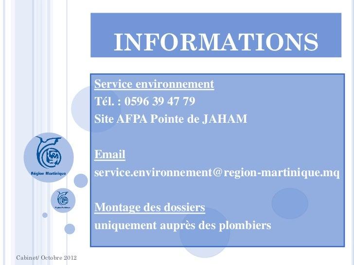 INFORMATIONS                        Service environnement                        Tél. : 0596 39 47 79                     ...