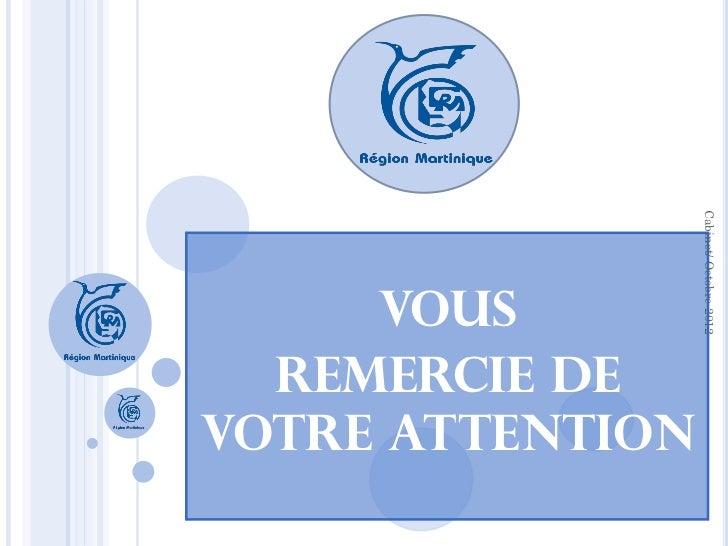 Cabinet/ Octobre 2012     Vous  remercie devotre attention