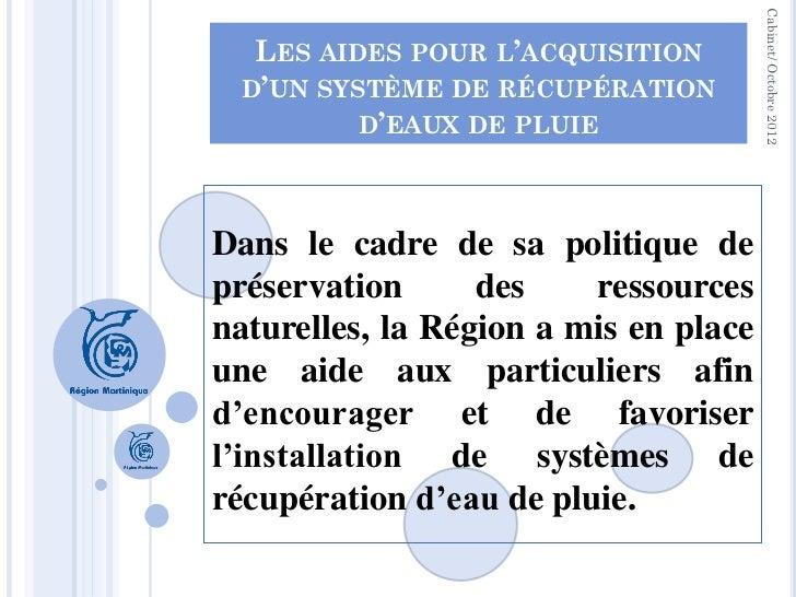 Cabinet/ Octobre 2012  LES AIDES POUR L'ACQUISITION D'UN SYSTÈME DE RÉCUPÉRATION         D'EAUX DE PLUIEDans le cadre de s...