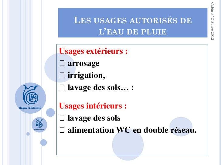 Cabinet/ Octobre 2012    LES USAGES AUTORISÉS DE         L'EAU DE PLUIEUsages extérieurs :  arrosage  irrigation,  lavage ...