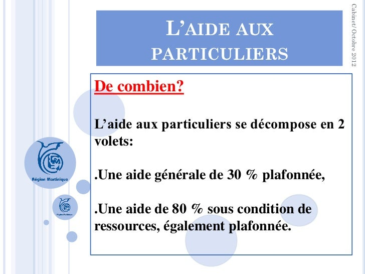Cabinet/ Octobre 2012           L'AIDE AUX         PARTICULIERSDe combien?L'aide aux particuliers se décompose en 2volets:...