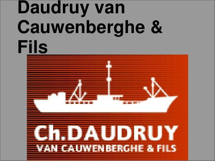 Daudruy van Cauwenberghe & Fils<br />Daudruy van Cauwenberghe & Fils<br />