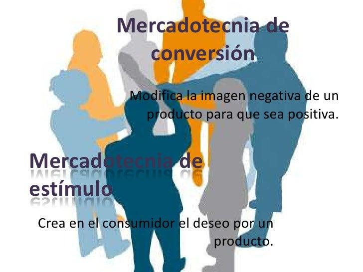 Mercadotecnia de              conversión              Modifica la imagen negativa de un                producto para que s...