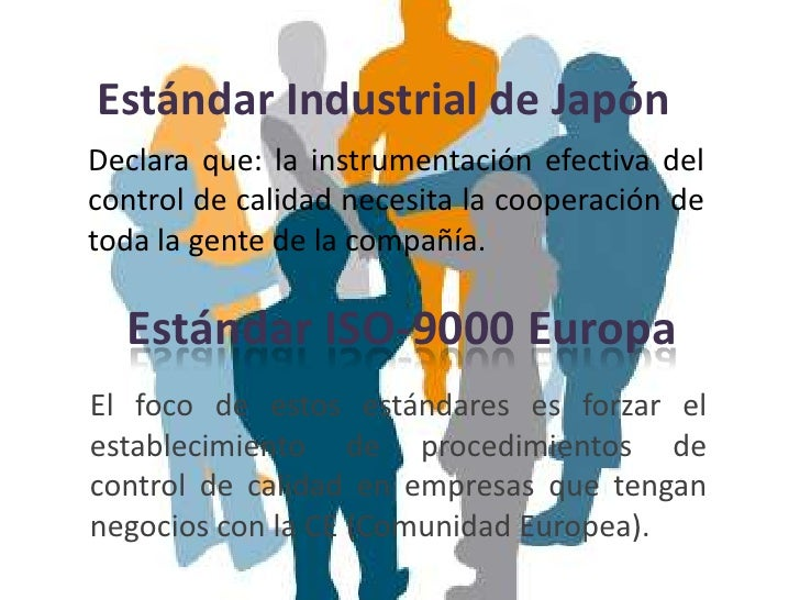 Estándar Industrial de JapónDeclara que: la instrumentación efectiva delcontrol de calidad necesita la cooperación detoda ...