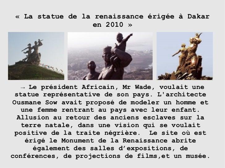 «LastatuedelarenaissanceérigéeàDakar                  en2010»   → LeprésidentAfricain,MrWade,voulaitune ...