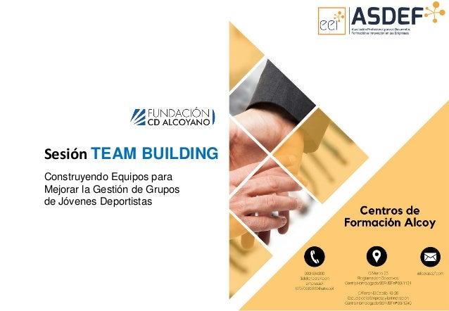 Sesión TEAM BUILDING Construyendo Equipos para Mejorar la Gestión de Grupos de Jóvenes Deportistas